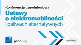PSPA o konferencji uzgodnieniowej ustawy o elektromobilności