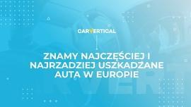 Znamy najczęściej i najrzadziej uszkadzane samochody w Europie