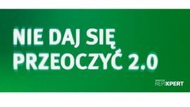 """3… 2… 1… START do nowego sezonu akcji promocyjnej """"NIE DAJ SIĘ PRZEOCZYĆ 2.0"""""""